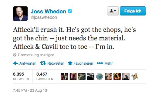 """Grobe Übersetzung: """"Affleck  wird super sein. Er hat die Koteletten, er hat das Kinn – er braucht nur das (richtige) Material. Affleck & Cavill in direkter Konfrontation - ich bin dabei."""" (Quelle: twitter.com)"""